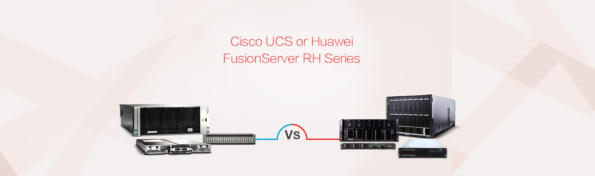 Comparison between Cisco UCS Server and Huawei Server